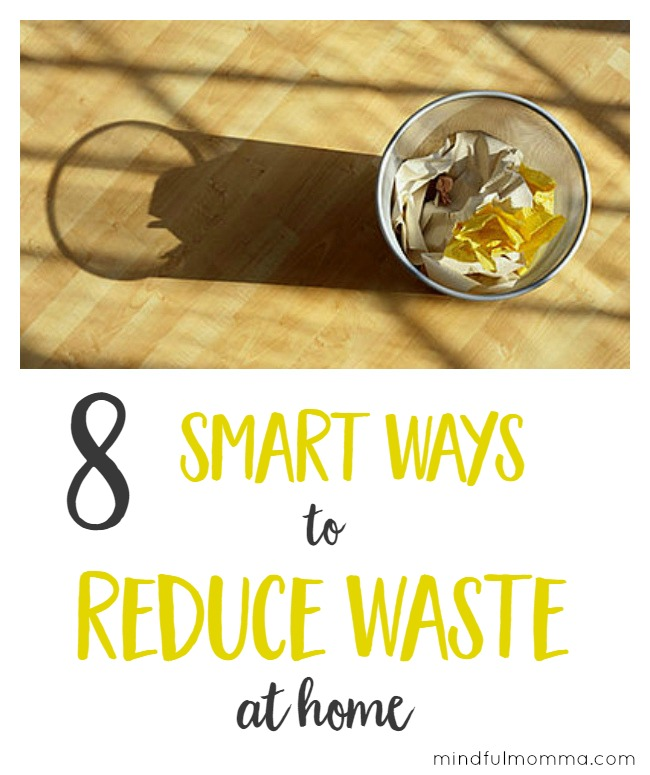 8 Smart Ways to Reduce Waste at Home - Help the planet and save money too with these easy frugal tips!