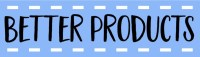 Better Products banner