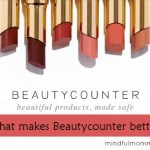 What Makes Beautycounter Better via mindfulmomma.com