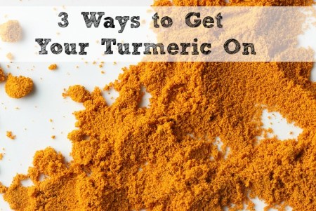 3 Ways to Get Turmeric in Your Diet via mindfulmomma.com