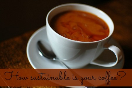 How sustainable is your coffee