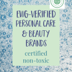 EWG Verified Products For a Non-Toxic Personal Care & Beauty Routine
