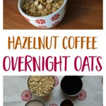 Hazelnut Coffee Overnight Oats to Supercharge Your Morning