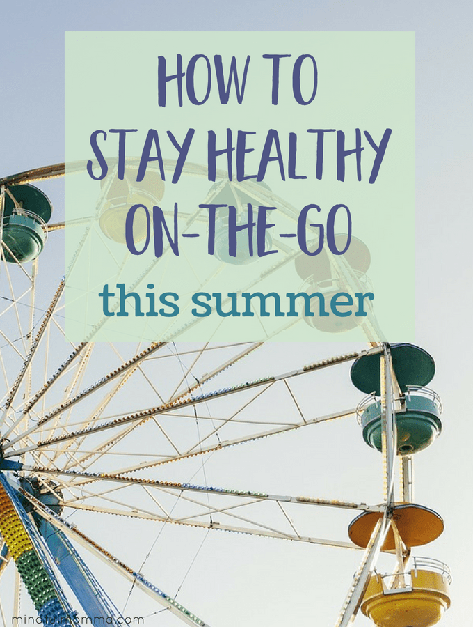 How to Stay Healthy On-the-Go This Summer