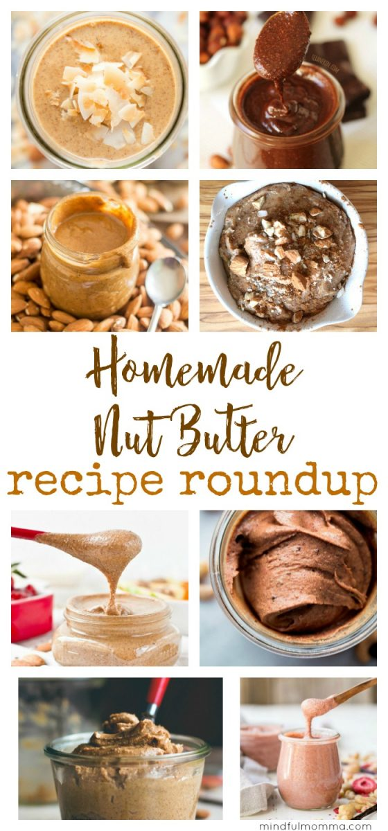 A roundup of homemade nut butter recipes in many flavor combinations - from basic to decadent, sweetened or unsweetend, but always healthy and delicious! | healthy eating | breakfast foods | almond butter | cashew butter | homemade nutella via @MindfulMomma