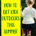 4 Ways to Get Kids Outdoors this Summer