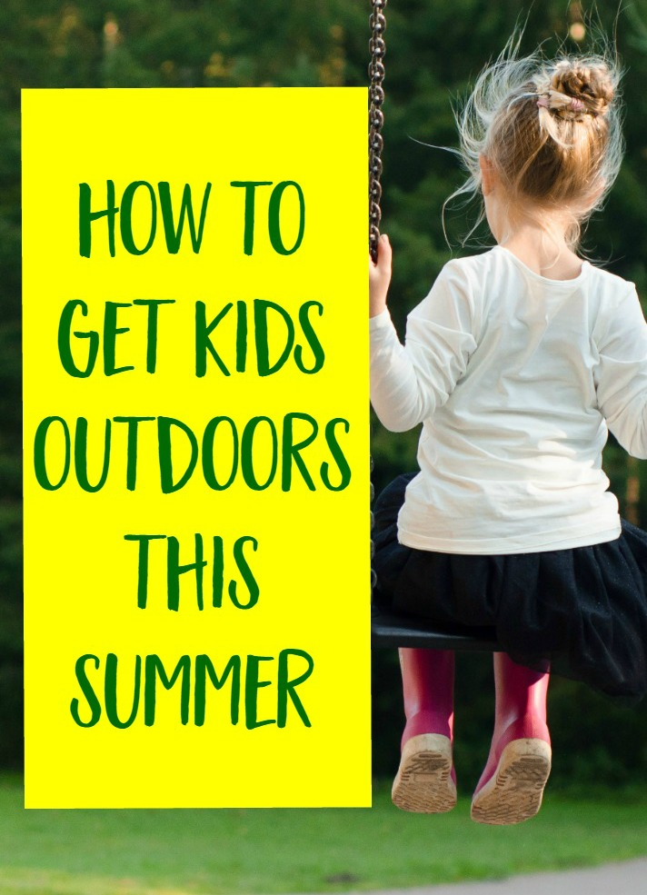 How to Get Kids Outdoors This Summer