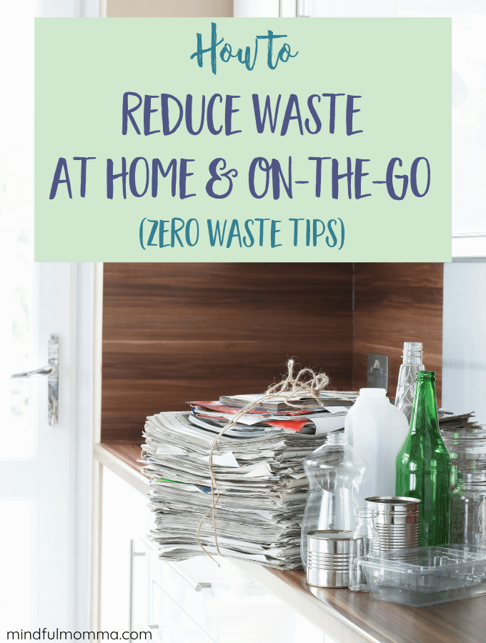 8 Ways to Reduce Waste at Home to Save Money and be Eco-Friendly