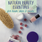 Natural Beauty Essentials for Hair, Skin & Nails