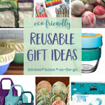 Practical, Reusable Gifts For Kitchen, Home and On-the-Go