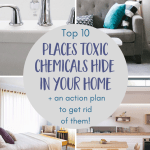 Top 10 Places Toxic Chemicals May Be Hiding in Your Home