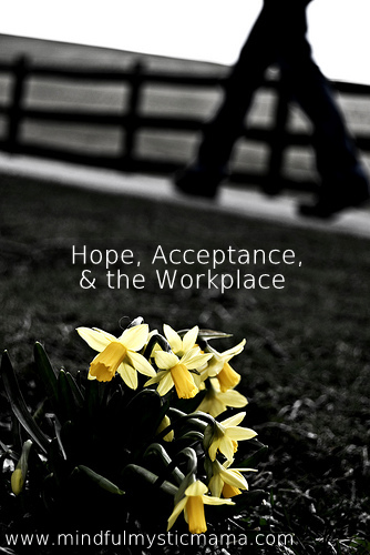 Hope, Acceptance, and the Workplace