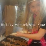 Create Holiday Memories for Your Family
