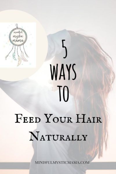 5 Ways to Feed Your Hair Naturally