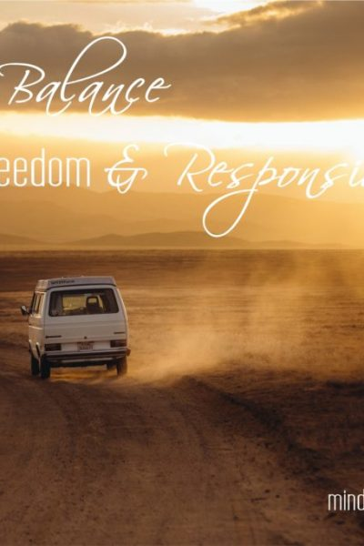 Ways to Balance Freedom With Responsibility