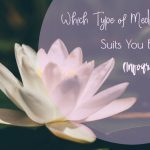 Which Type of Meditation Suits You Best? (Infographic)