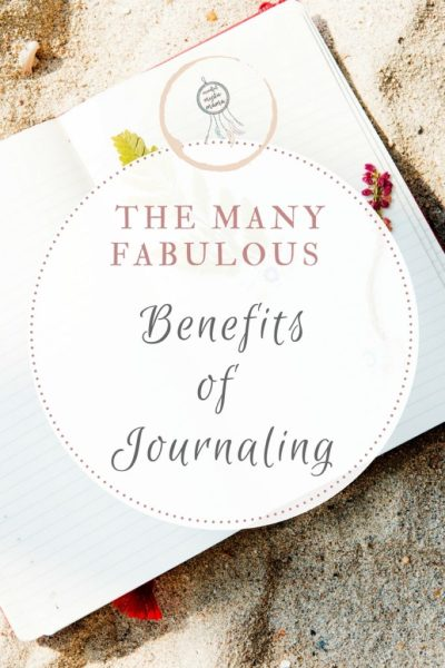 The Many Fabulous Benefits of Journaling