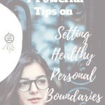 7 Powerful Tips on Setting Healthy Personal Boundaries