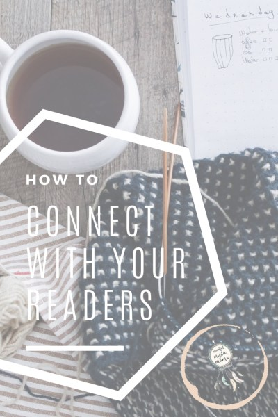 how to connect with your readers