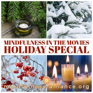Mindfulness in the Movies Holiday Special