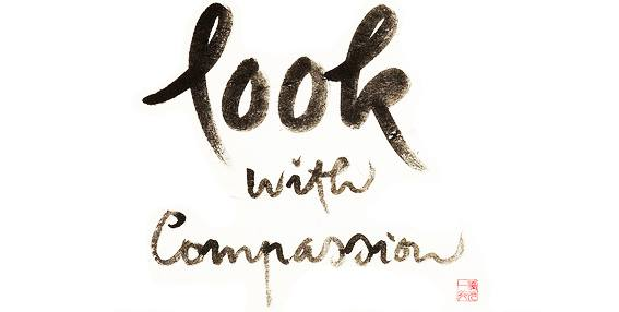 look with compassion