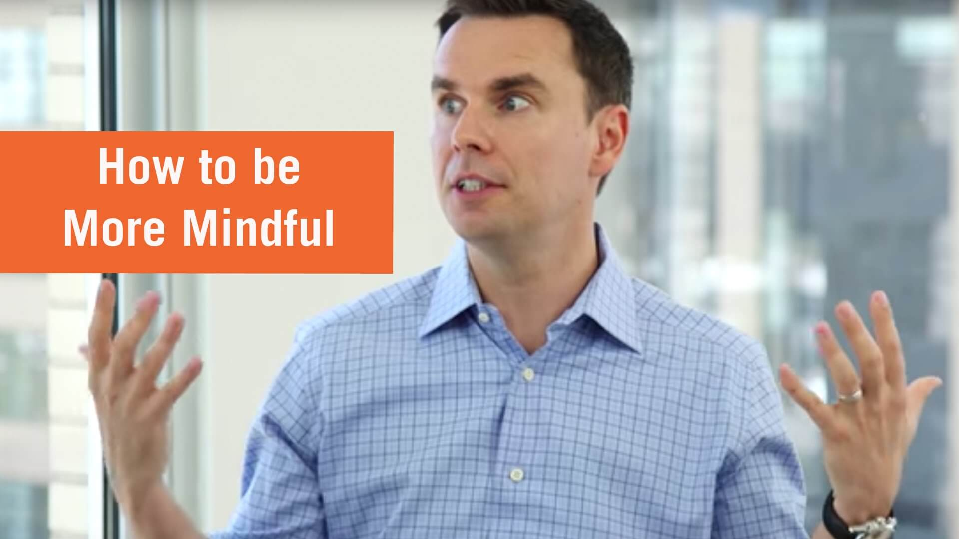 How To Be More Mindful By Brendon Burchard