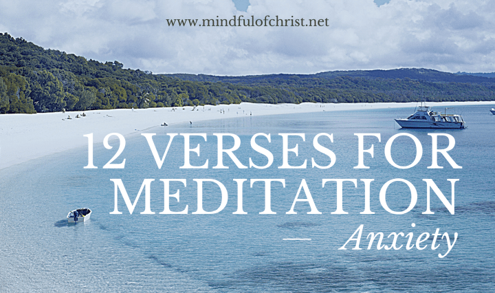 12 verses for meditation- anxiety