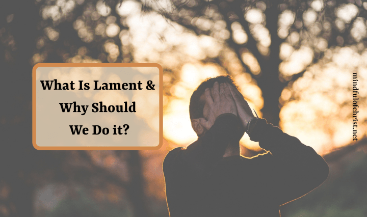 what is lament & why should we do it?