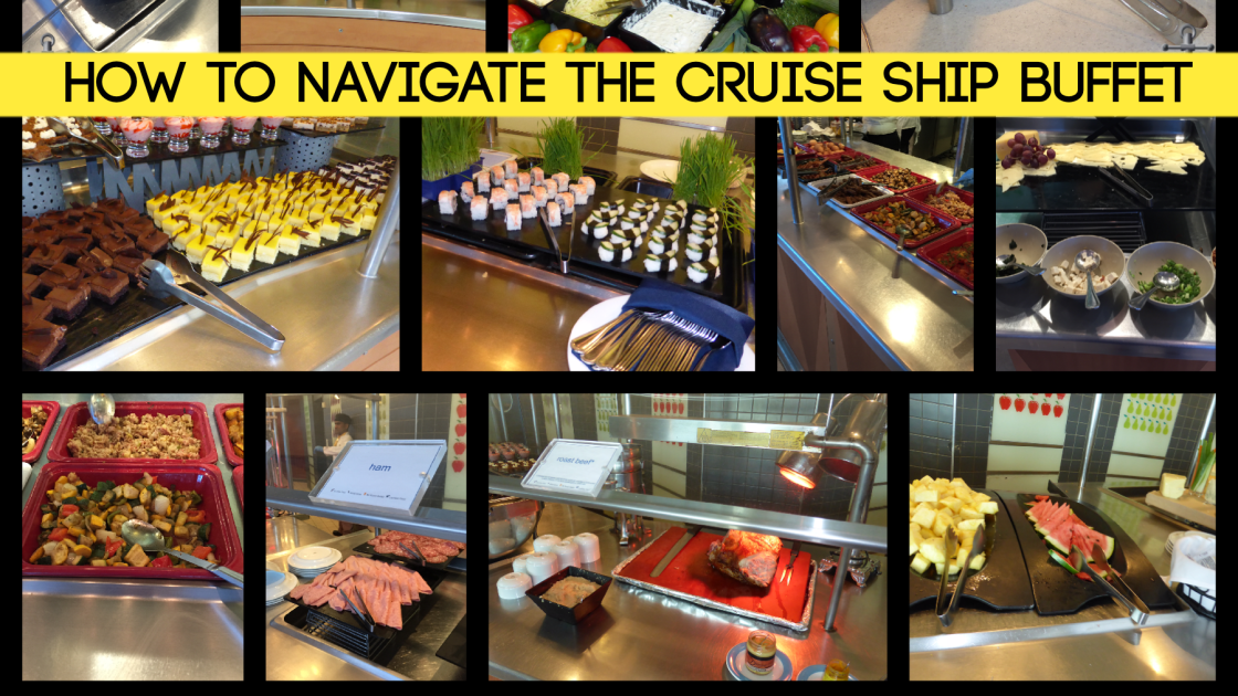 How to navigate a cruise ship or any buffet