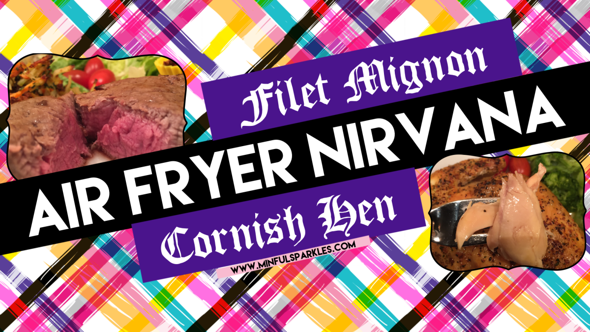 Air Fryer Nirvana: JUICY filet mignon & JUICY Cornish Hens