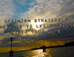 Optimism Strategies: 10 Ways to Let Sunshine Into Your Life ☀️