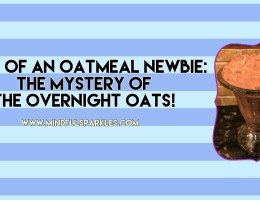 Tale of an Oatmeal Newbie: The Mystery of the Overnight Oats!