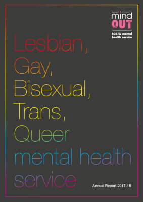 Front cover of MindOut LGBTQ Mental Health Service Annual Report 2017 - 2018
