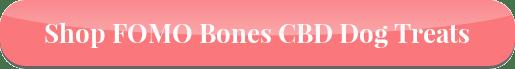 Shop FOMO Bones CBD Dog Treats