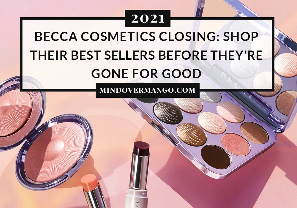 BECCA Cosmetics Closing Sale