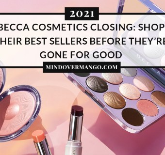 BECCA Cosmetics is Closing: Shop Their Best Selling Products Before They're Gone for Good