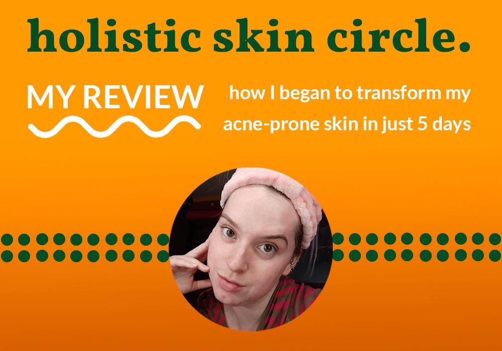 Holistic Skin Circle Review