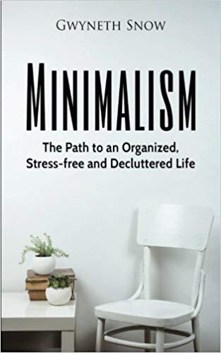 La voie d'une vie simple et sans stress : le minimalisme