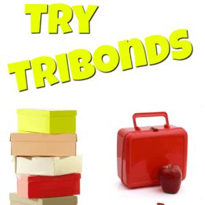Try TriBonds