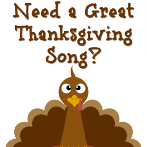 Need a Great Thanksgiving Song?