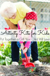 Activity Kits for Kids – Put Together a Gift Your Child will Love