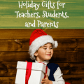 Need ideas for holiday gifts for teachers, students, and parents? I've compiled a list of suggested gift ideas for each, and I've ranked them by ideas that I think are excellent down to ideas that you should avoid.