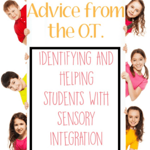 Identifying and Helping Students with Sensory Integration Issues