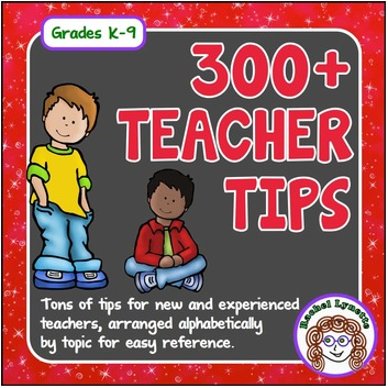 300 Teacher Tips for Grades K-9