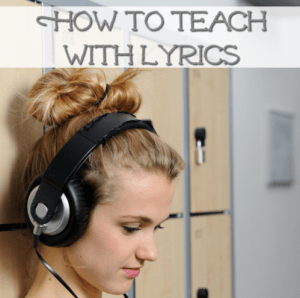 How to Teach with Lyrics