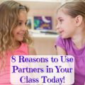 Many teachers avoid using partners, but in reality, partners in the classroom make a great learning tool! Read these eight reasons to use partners, shared by our guest blogger, and decide which partner activities might work best for your students!