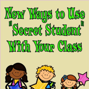 New Ways to Use Secret Student with Your Class!