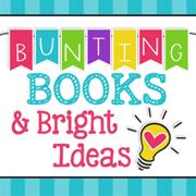 Bunting, Books, & Bright Ideas