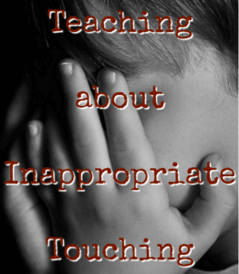 Teaching about Inappropriate Touching