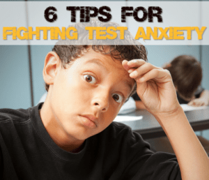 6 Tips for Fighting Test Anxiety